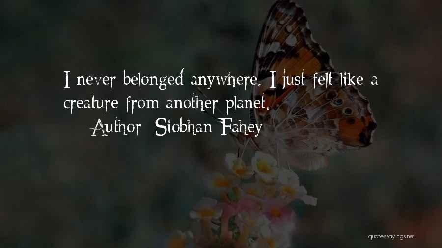 Siobhan Fahey Quotes 258415