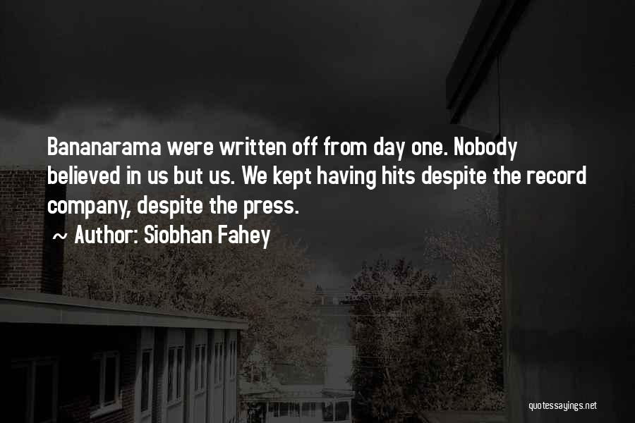 Siobhan Fahey Quotes 314549