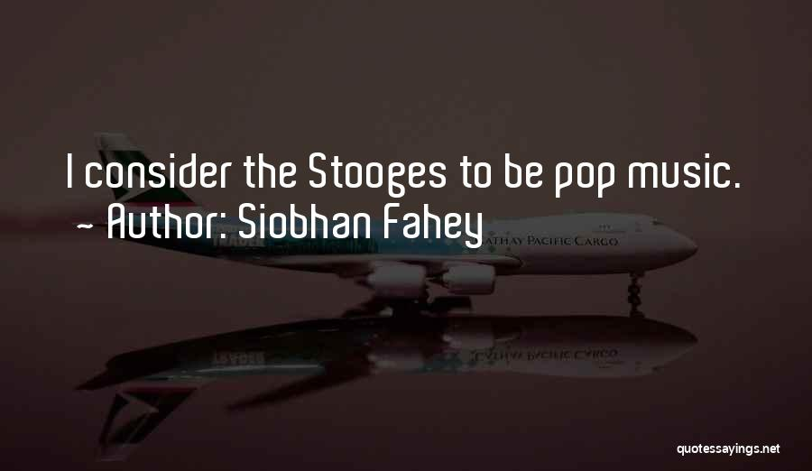 Siobhan Fahey Quotes 320839