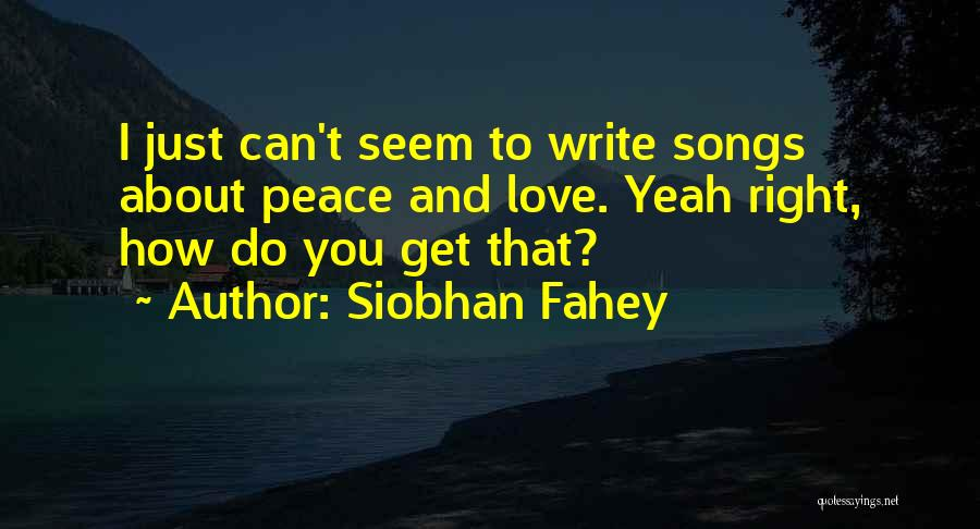 Siobhan Fahey Quotes 470968