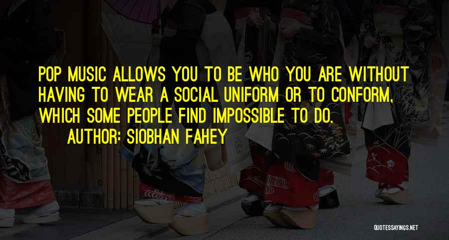 Siobhan Fahey Quotes 484470