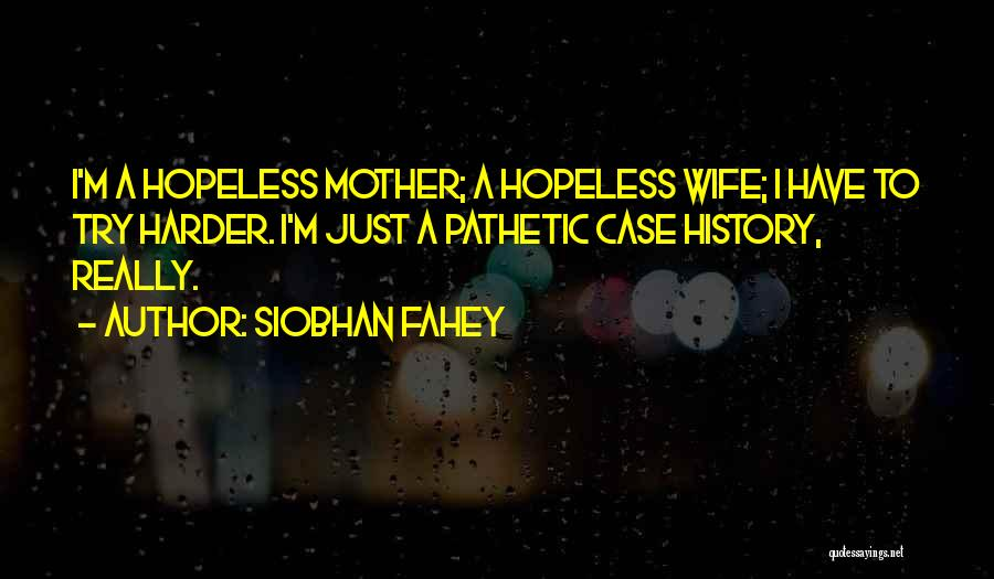 Siobhan Fahey Quotes 601038