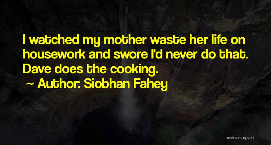 Siobhan Fahey Quotes 627326