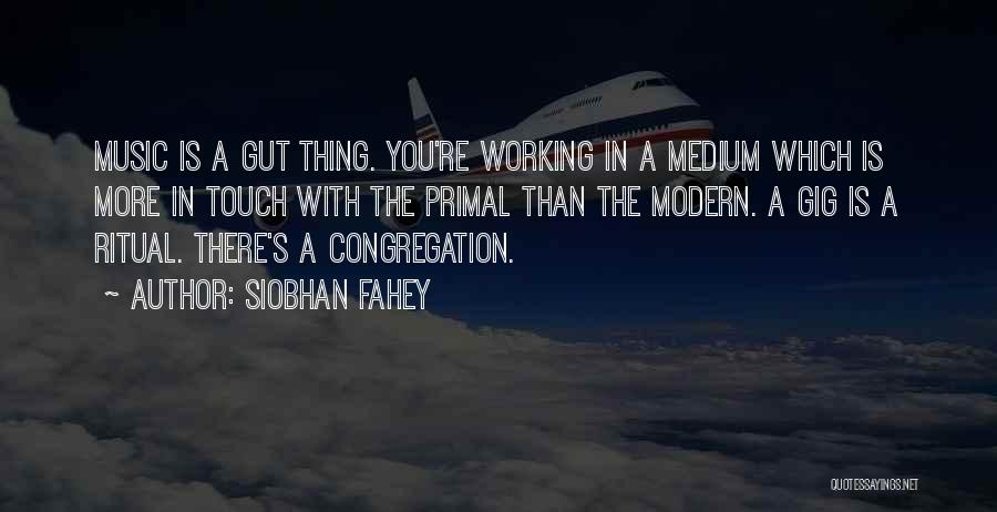 Siobhan Fahey Quotes 666473