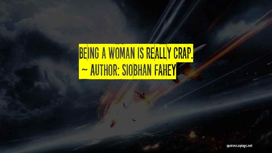 Siobhan Fahey Quotes 696288