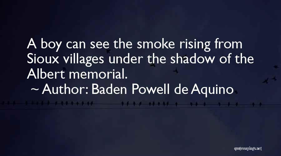 Sioux Quotes By Baden Powell De Aquino