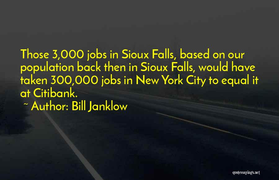 Sioux Quotes By Bill Janklow