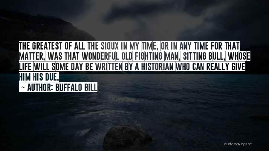 Sioux Quotes By Buffalo Bill
