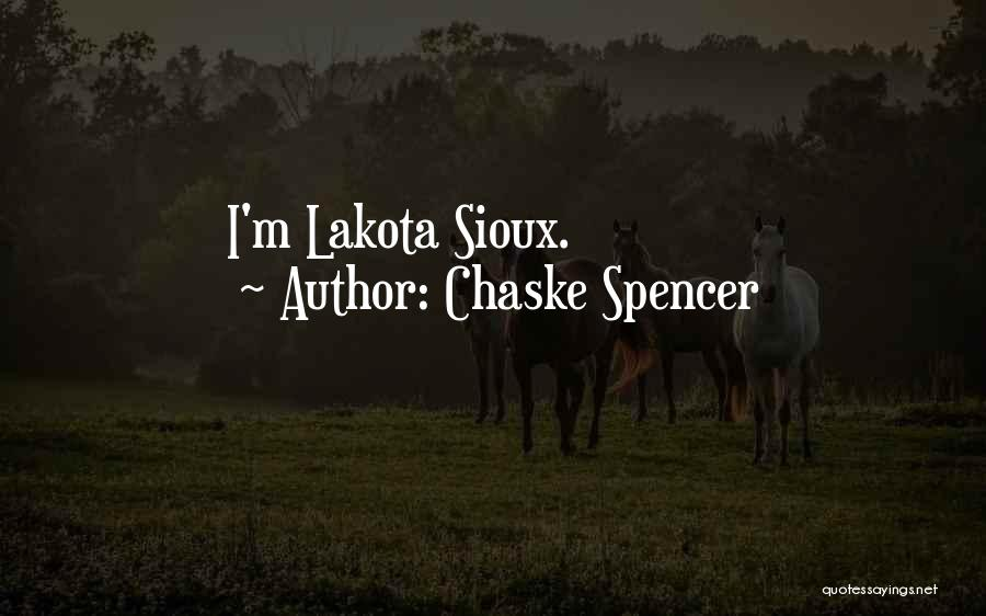 Sioux Quotes By Chaske Spencer