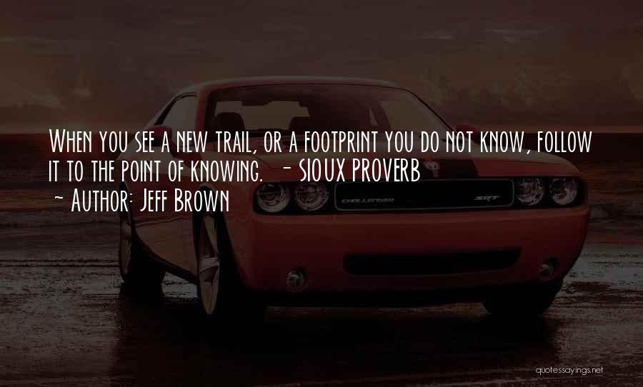 Sioux Quotes By Jeff Brown