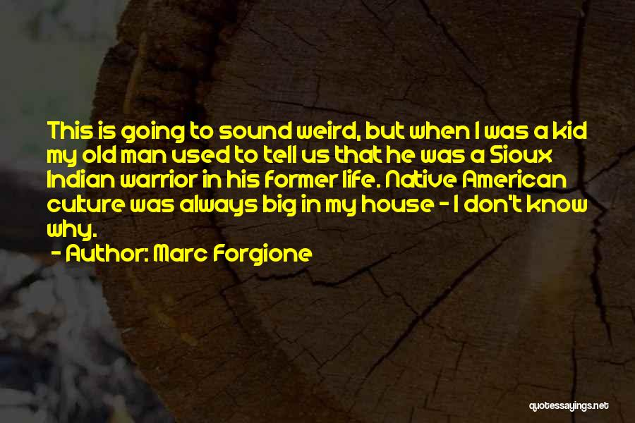 Sioux Quotes By Marc Forgione