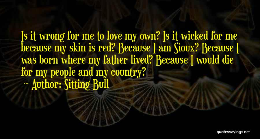 Sioux Quotes By Sitting Bull