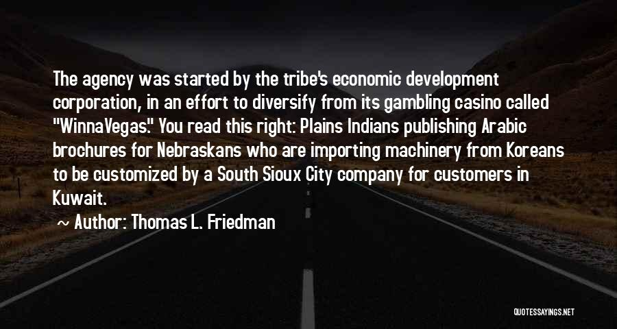 Sioux Quotes By Thomas L. Friedman