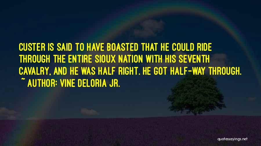Sioux Quotes By Vine Deloria Jr.