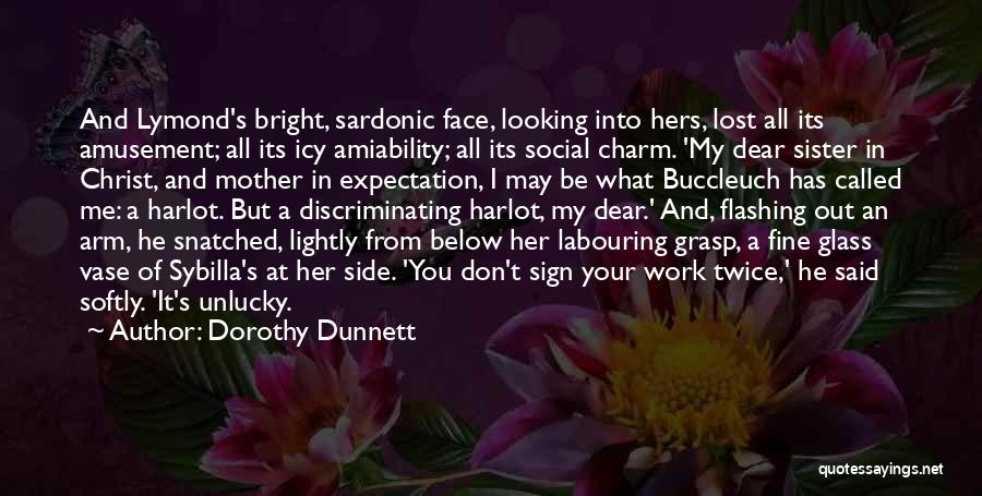Sister By Your Side Quotes By Dorothy Dunnett