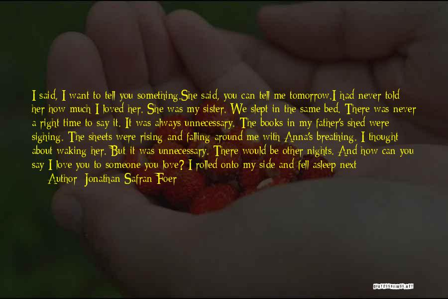 Sister By Your Side Quotes By Jonathan Safran Foer