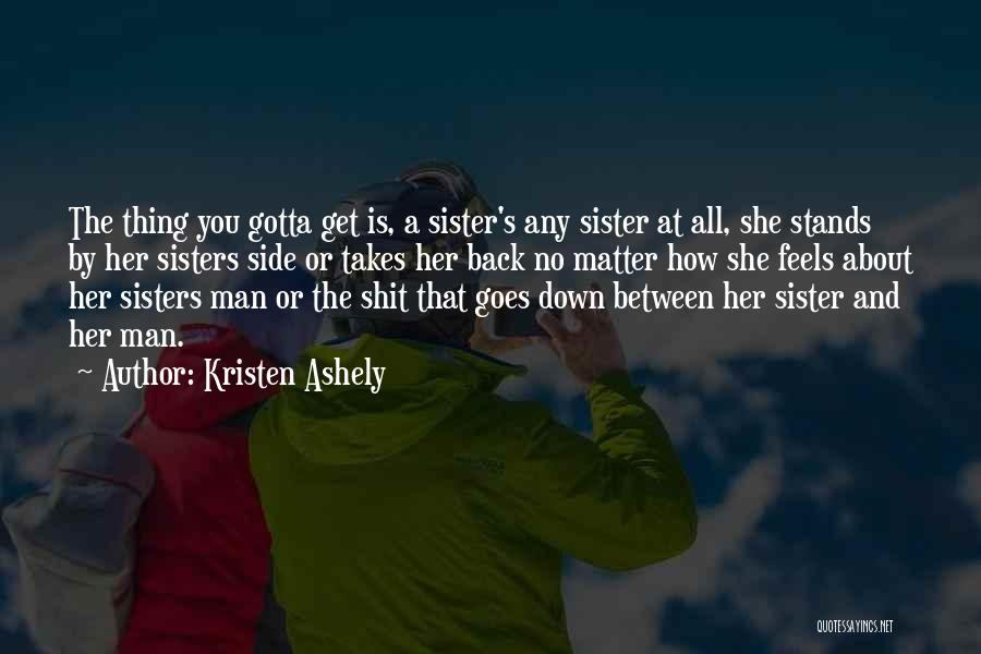 Sister By Your Side Quotes By Kristen Ashely