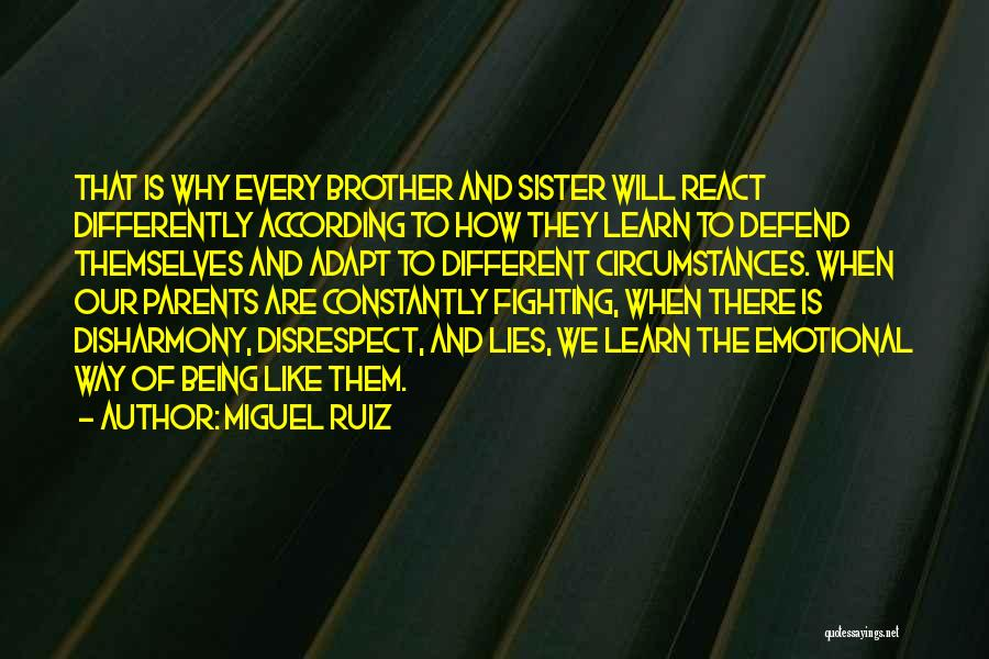 Sister Defend Quotes By Miguel Ruiz