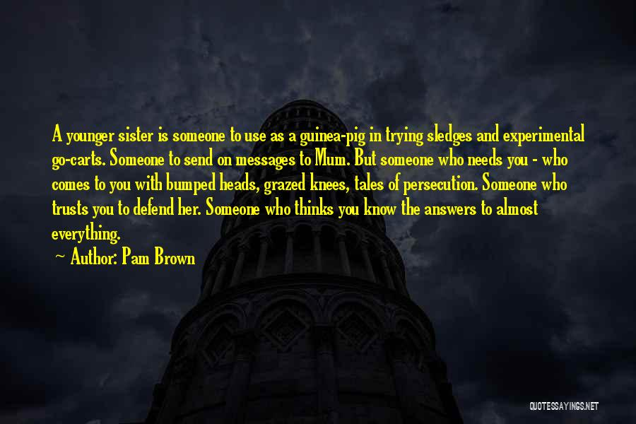 Sister Defend Quotes By Pam Brown