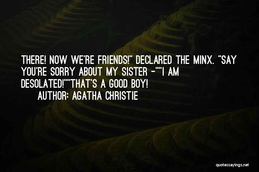 Sister Friends Quotes By Agatha Christie