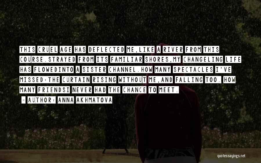 Sister Friends Quotes By Anna Akhmatova
