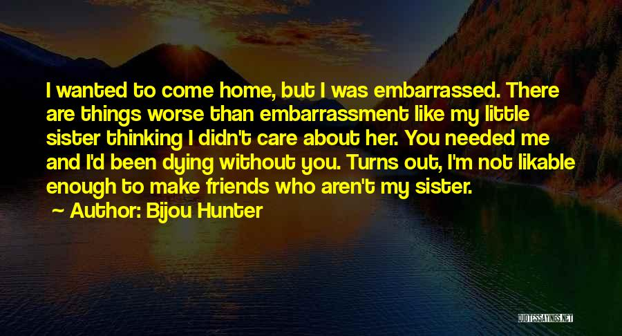 Sister Friends Quotes By Bijou Hunter