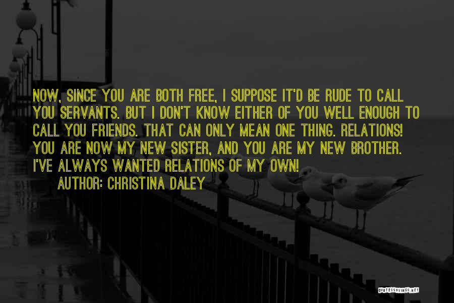 Sister Friends Quotes By Christina Daley