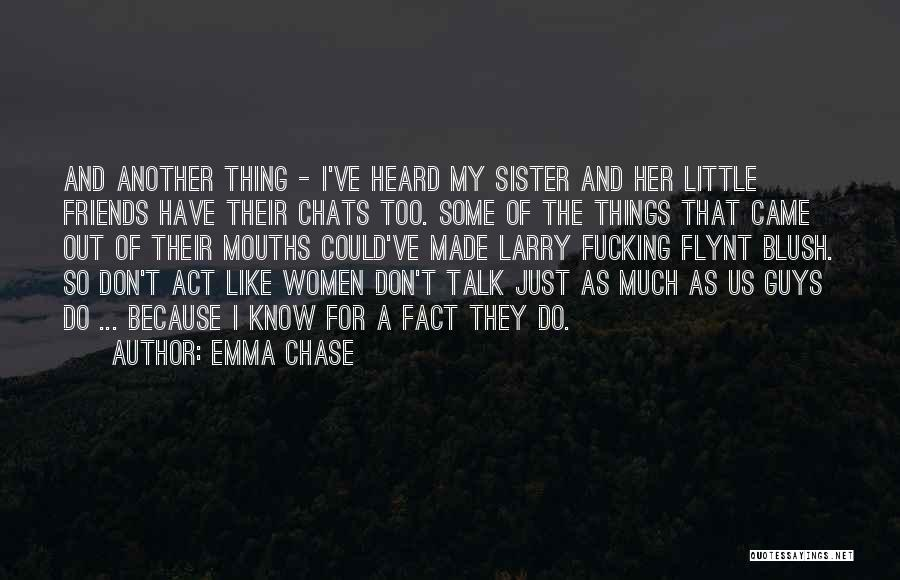 Sister Friends Quotes By Emma Chase