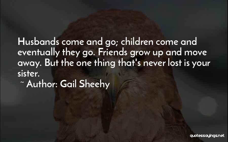 Sister Friends Quotes By Gail Sheehy