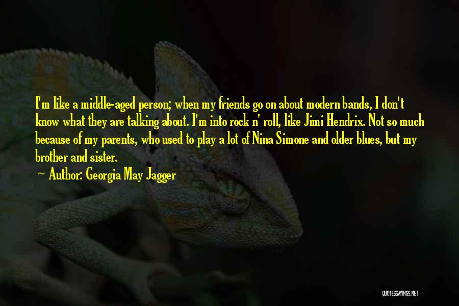 Sister Friends Quotes By Georgia May Jagger