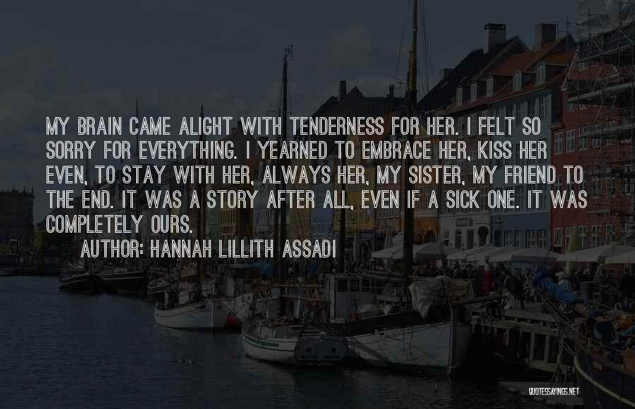 Sister Friends Quotes By Hannah Lillith Assadi