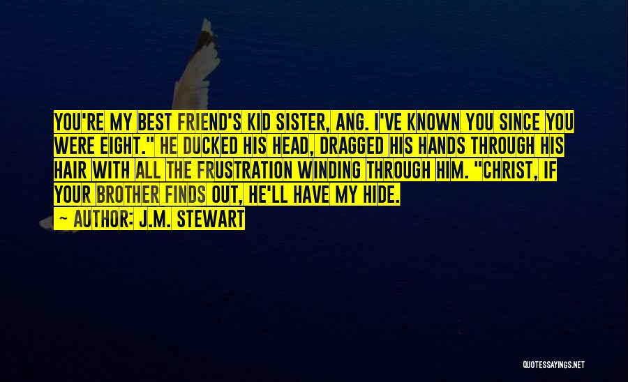 Sister Friends Quotes By J.M. Stewart