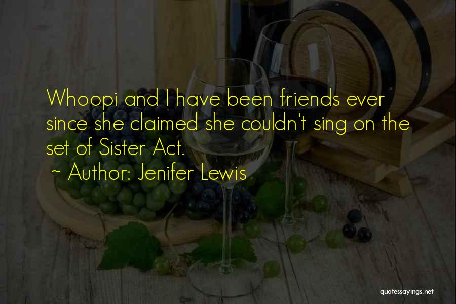 Sister Friends Quotes By Jenifer Lewis