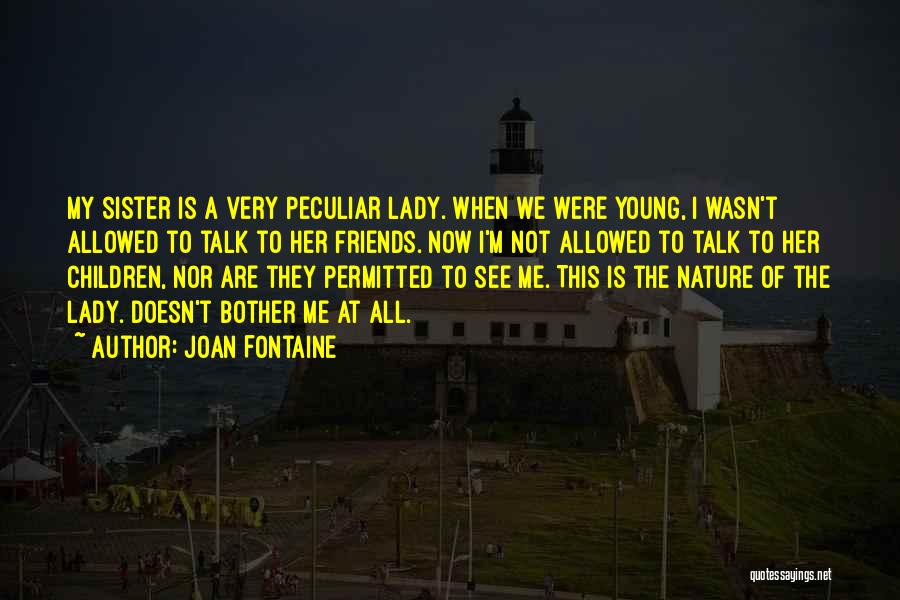 Sister Friends Quotes By Joan Fontaine