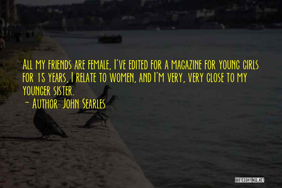 Sister Friends Quotes By John Searles