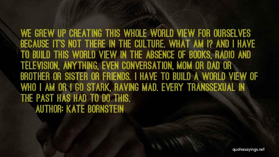 Sister Friends Quotes By Kate Bornstein