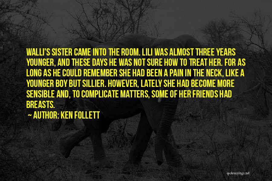 Sister Friends Quotes By Ken Follett