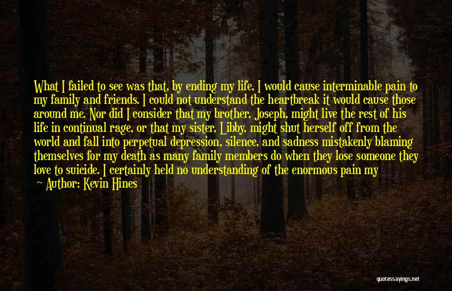Sister Friends Quotes By Kevin Hines