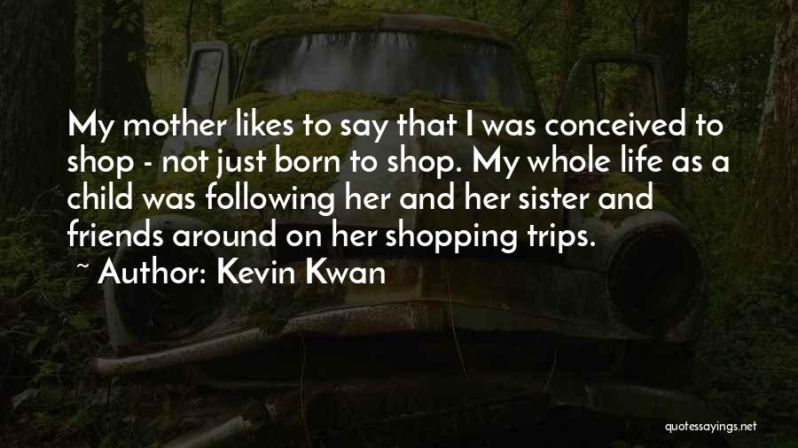 Sister Friends Quotes By Kevin Kwan