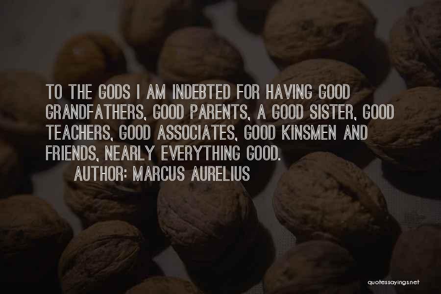 Sister Friends Quotes By Marcus Aurelius