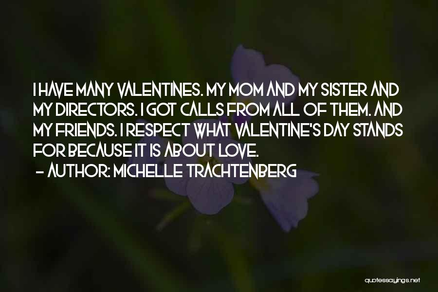 Sister Friends Quotes By Michelle Trachtenberg