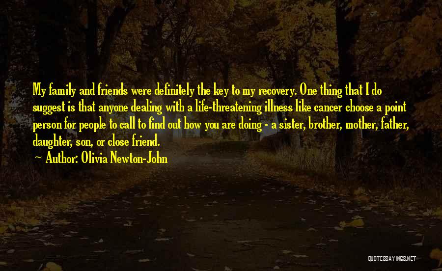 Sister Friends Quotes By Olivia Newton-John