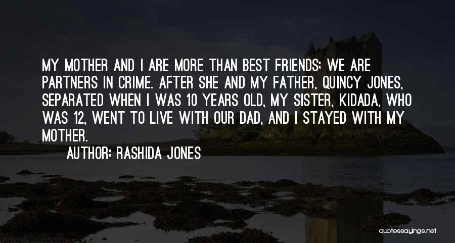 Sister Friends Quotes By Rashida Jones