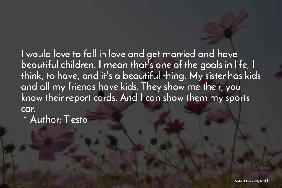 Sister Friends Quotes By Tiesto