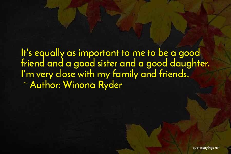 Sister Friends Quotes By Winona Ryder