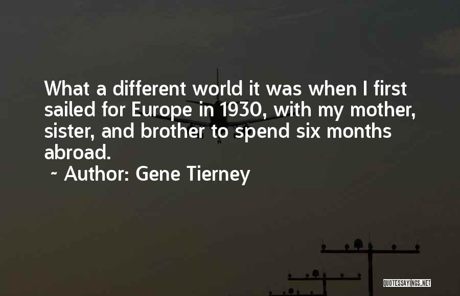 Sister Going Abroad Quotes By Gene Tierney