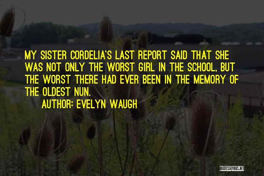 Sister In Memory Of Quotes By Evelyn Waugh