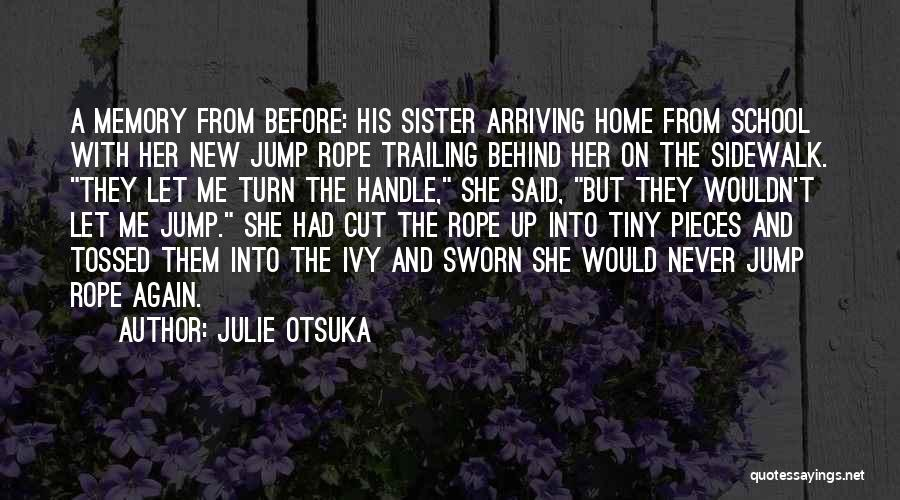 Sister In Memory Of Quotes By Julie Otsuka