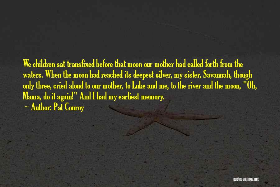 Sister In Memory Of Quotes By Pat Conroy