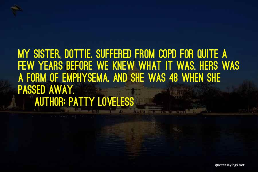 Sister Who Passed Away Quotes By Patty Loveless
